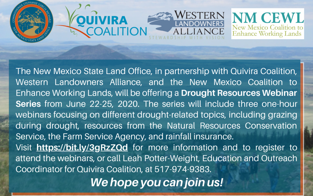 Drought Resource Webinar Series Offered by the State Land Office, Quivira Coalition, CEWL, WLA